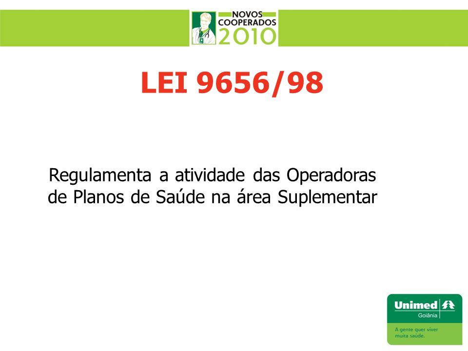 LEI 9656/98 Regulamenta a atividade das Operadoras de Planos de Saúde na área Suplementar