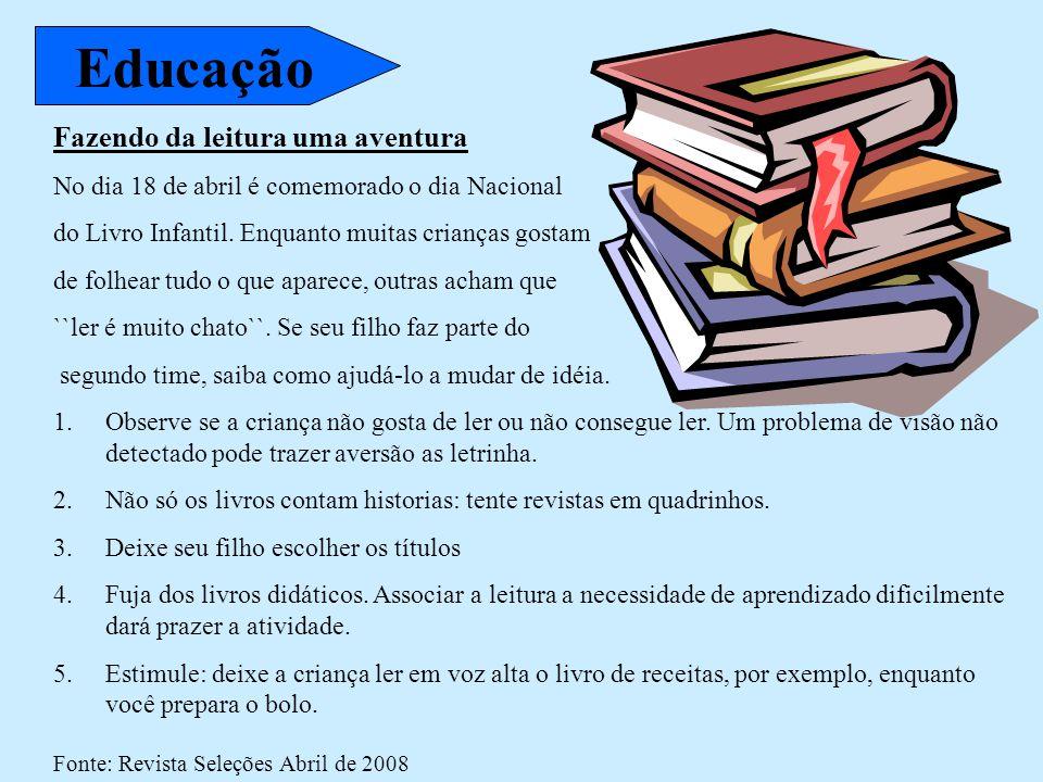 Fazendo da leitura uma aventura No dia 18 de abril é comemorado o dia Nacional do Livro Infantil. Enquanto muitas crianças gostam de folhear tudo o qu