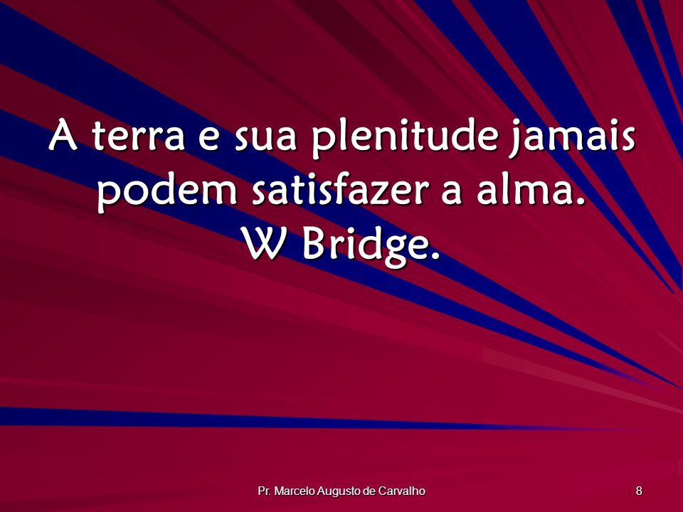 Pr.Marcelo Augusto de Carvalho 29 O importante é onde você está hoje, em termos de santidade.