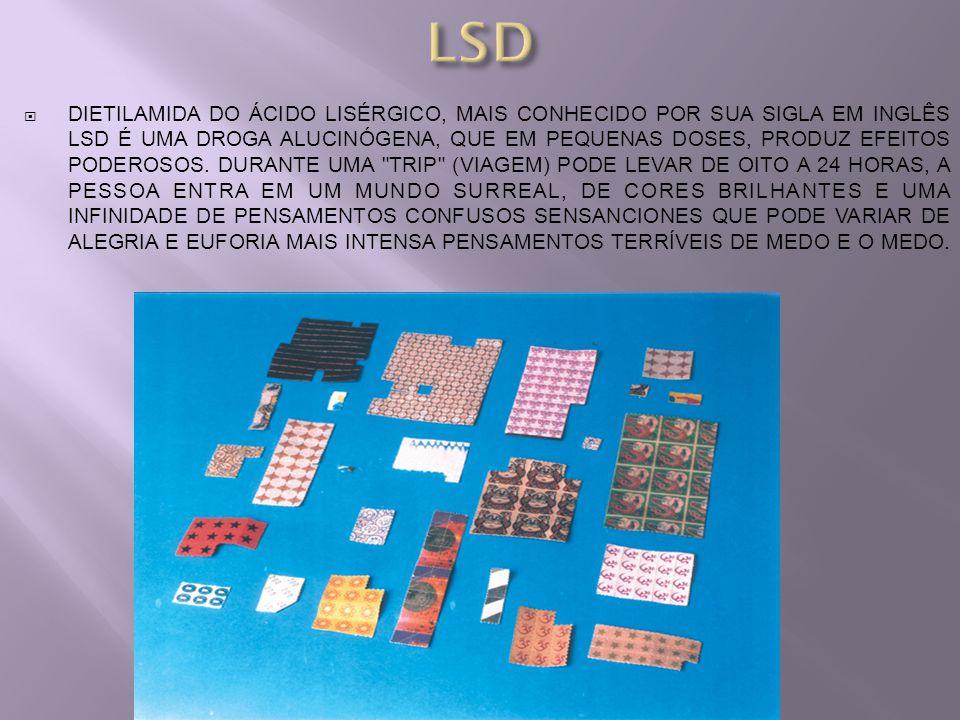 DIETILAMIDA DO ÁCIDO LISÉRGICO, MAIS CONHECIDO POR SUA SIGLA EM INGLÊS LSD É UMA DROGA ALUCINÓGENA, QUE EM PEQUENAS DOSES, PRODUZ EFEITOS PODEROSOS. D