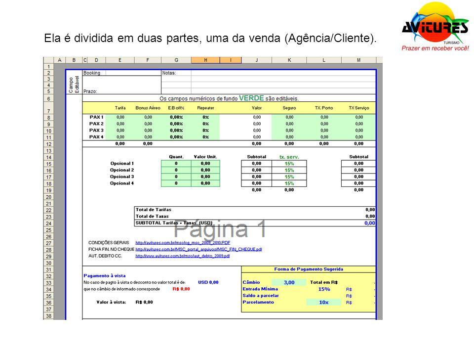 Ela é dividida em duas partes, uma da venda (Agência/Cliente).