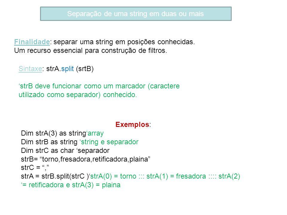 Separação de uma string em duas ou mais Finalidade: separar uma string em posições conhecidas. Um recurso essencial para construção de filtros. Sintax