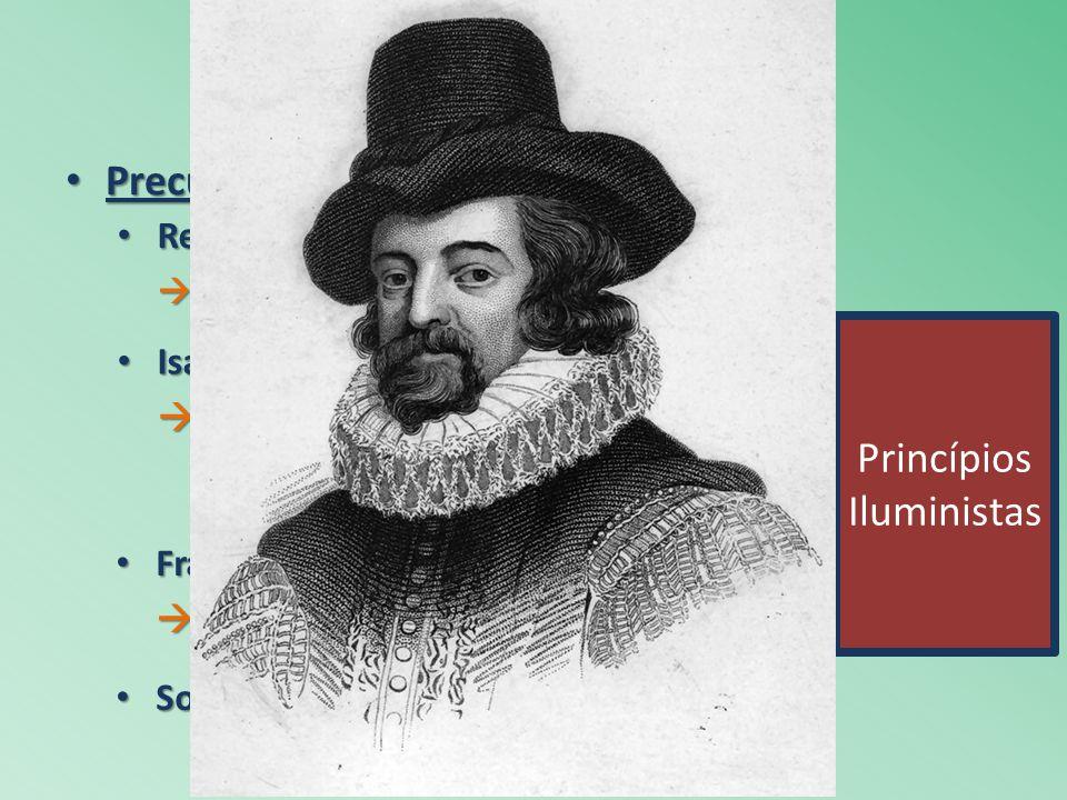 René Descartes René Descartes Racionalismo (Penso, logo existo) Racionalismo (Penso, logo existo) Precursores: Precursores: Isaac Newton Isaac Newton