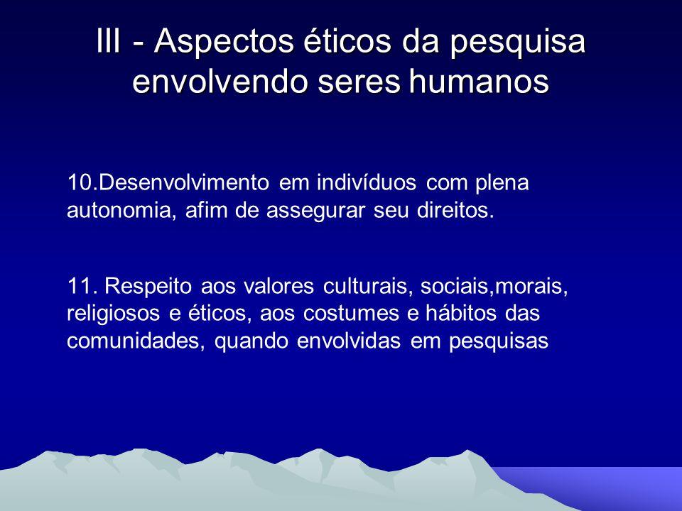 10.Desenvolvimento em indivíduos com plena autonomia, afim de assegurar seu direitos. 11. Respeito aos valores culturais, sociais,morais, religiosos e