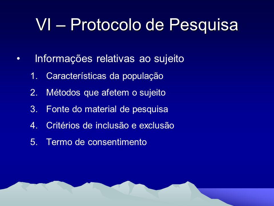 Informações relativas ao sujeito 1.Características da população 2.Métodos que afetem o sujeito 3.Fonte do material de pesquisa 4.Critérios de inclusão