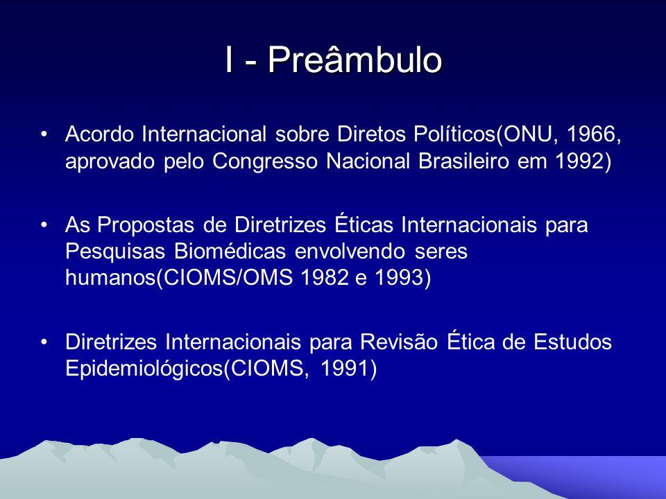 I - Preâmbulo Acordo Internacional sobre Diretos Políticos(ONU, 1966, aprovado pelo Congresso Nacional Brasileiro em 1992) As Propostas de Diretrizes