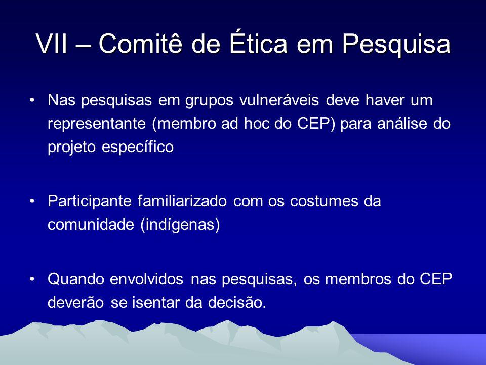 Nas pesquisas em grupos vulneráveis deve haver um representante (membro ad hoc do CEP) para análise do projeto específico Participante familiarizado c