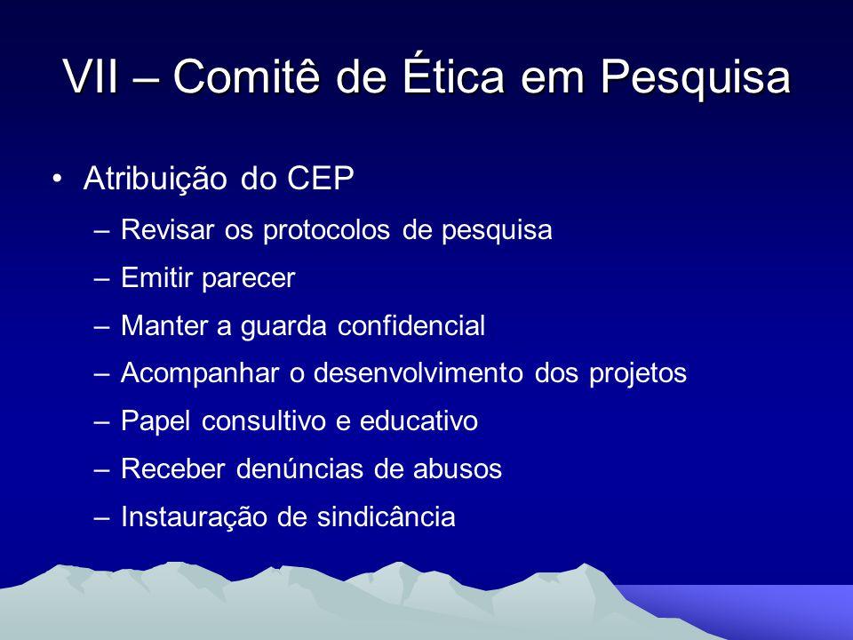 Atribuição do CEP –Revisar os protocolos de pesquisa –Emitir parecer –Manter a guarda confidencial –Acompanhar o desenvolvimento dos projetos –Papel c