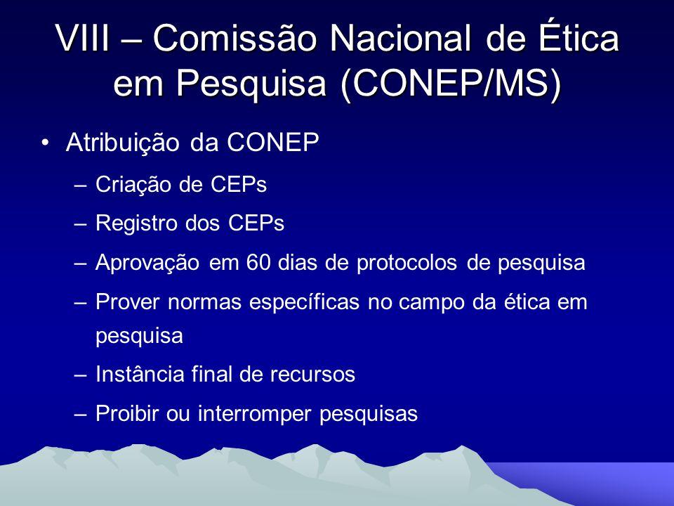 Atribuição da CONEP –Criação de CEPs –Registro dos CEPs –Aprovação em 60 dias de protocolos de pesquisa –Prover normas específicas no campo da ética e