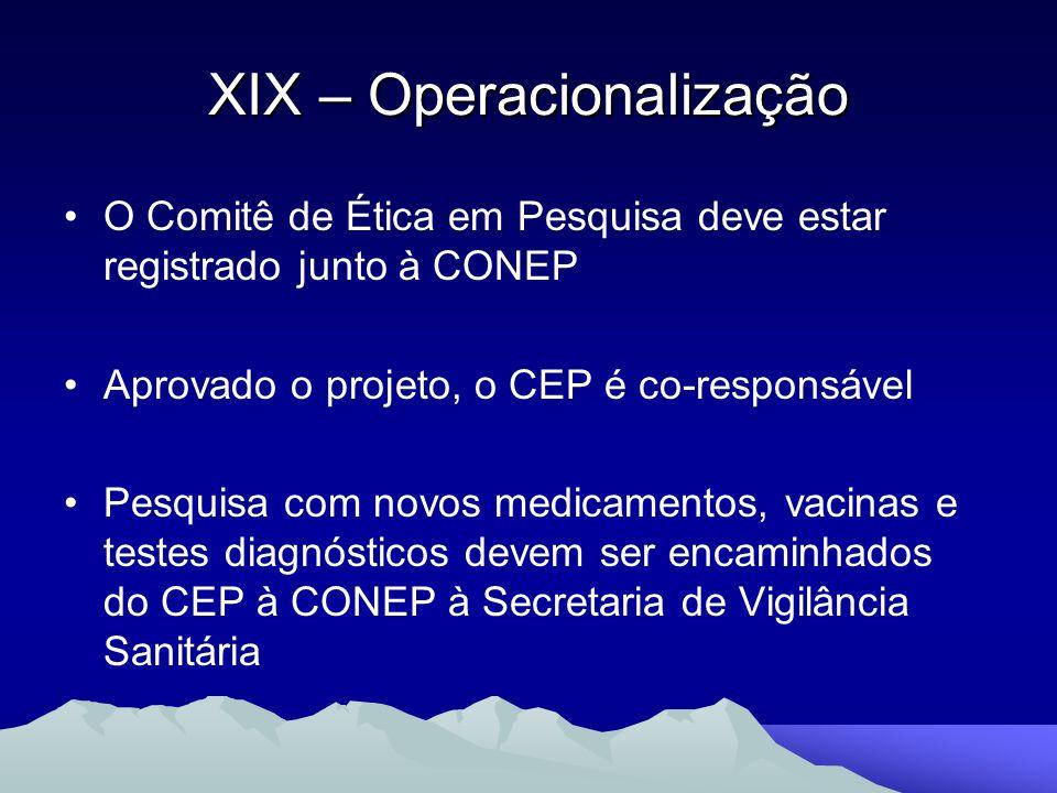 O Comitê de Ética em Pesquisa deve estar registrado junto à CONEP Aprovado o projeto, o CEP é co-responsável Pesquisa com novos medicamentos, vacinas