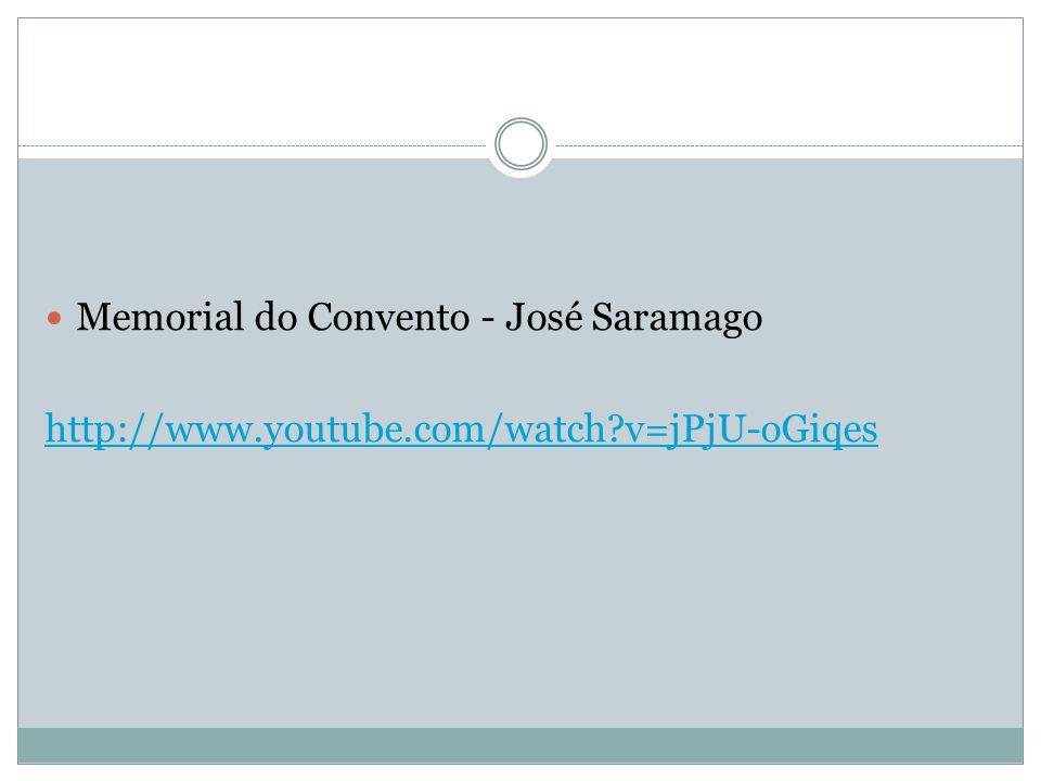 Memorial do Convento - José Saramago http://www.youtube.com/watch?v=jPjU-oGiqes