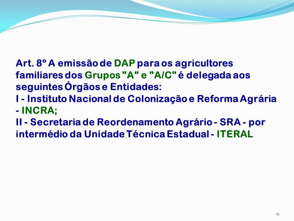 11 Art. 8º A emissão de DAP para os agricultores familiares dos Grupos