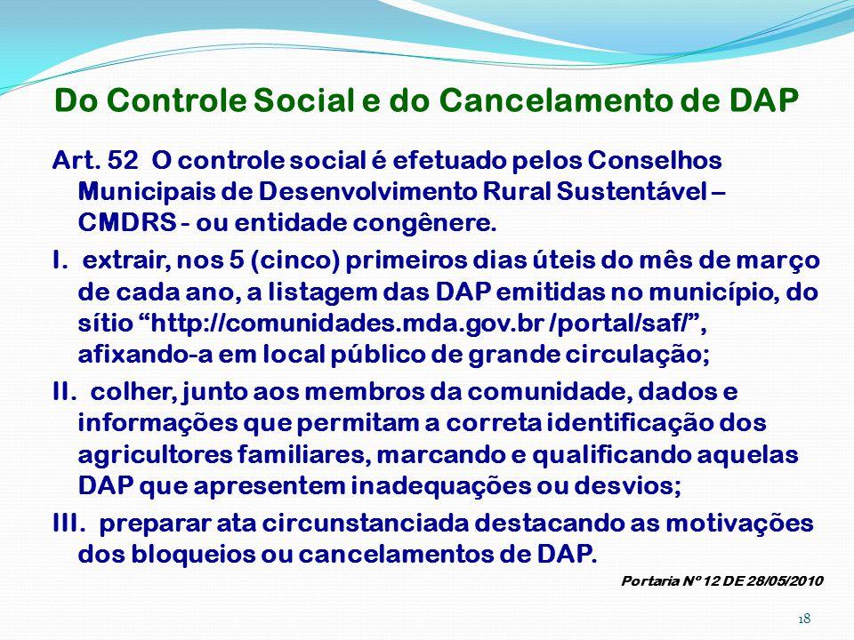Do Controle Social e do Cancelamento de DAP Art. 52 O controle social é efetuado pelos Conselhos Municipais de Desenvolvimento Rural Sustentável – CMD