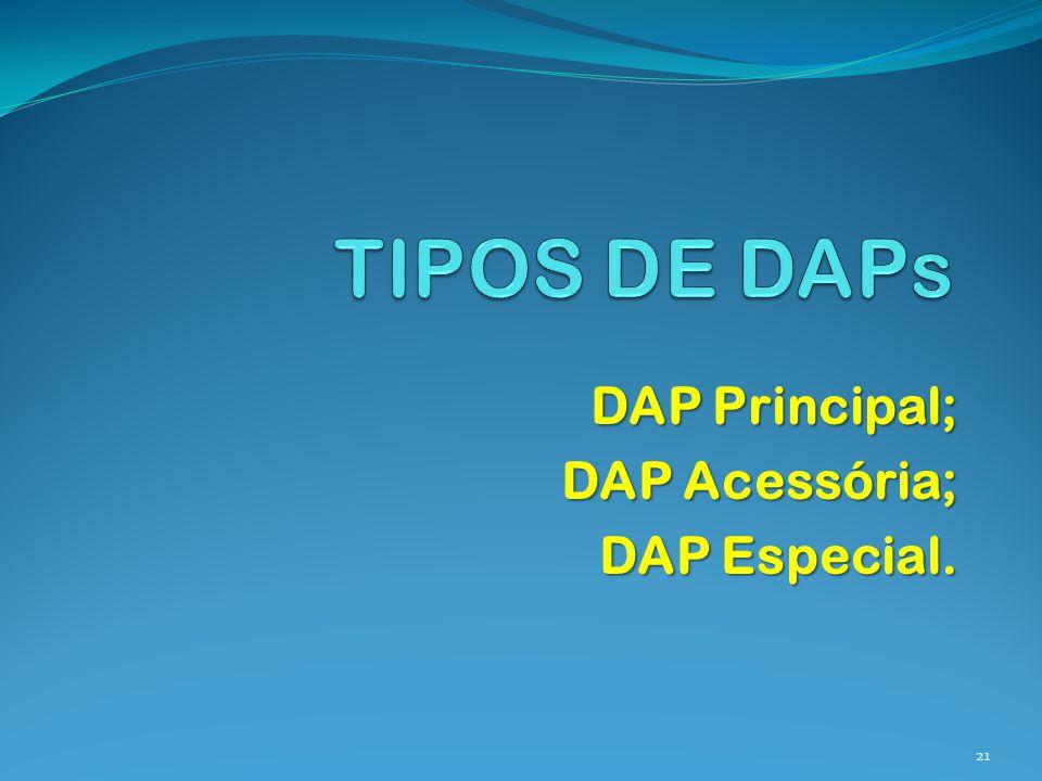 DAP Principal; DAP Acessória; DAP Especial. 21