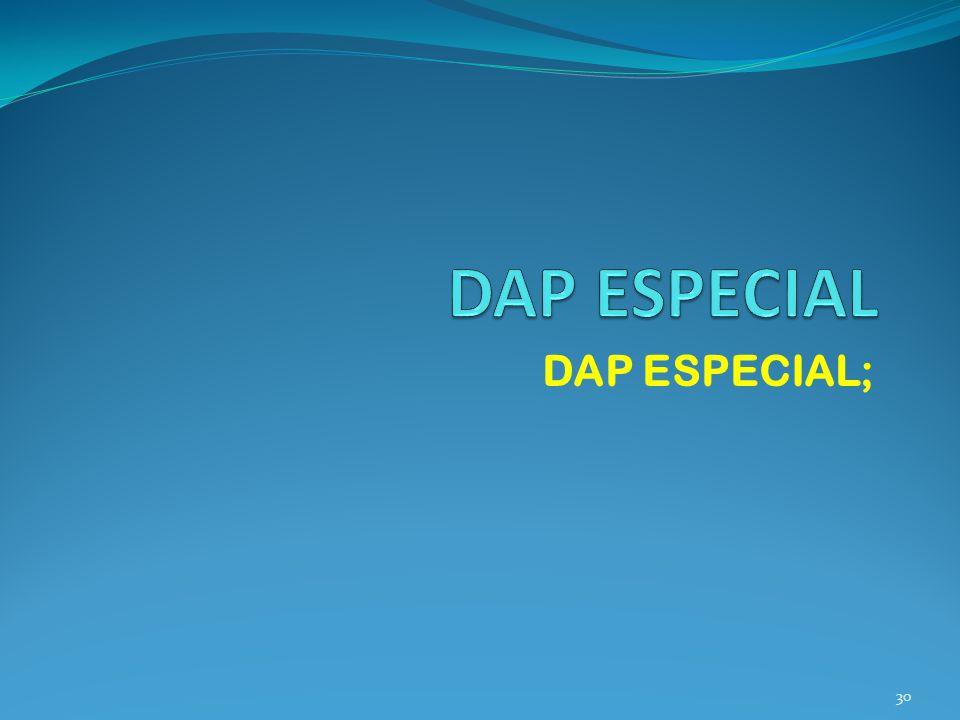 DAP ESPECIAL; 30