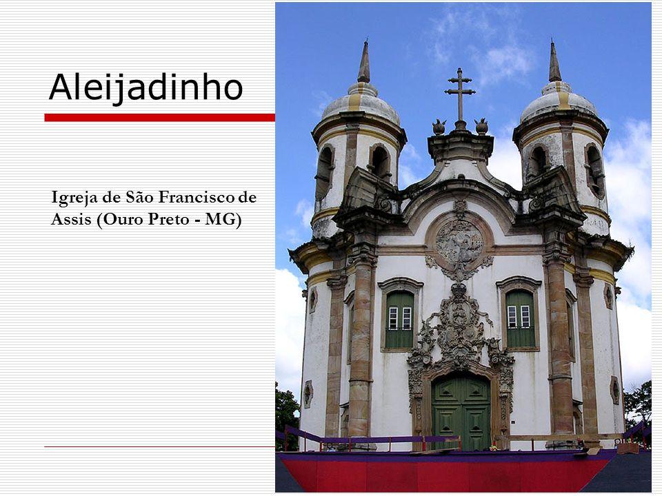 Aleijadinho Igreja de São Francisco de Assis (Ouro Preto - MG)