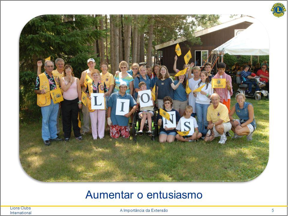 5 Lions Clubs International A Importância da Extensão Aumentar o entusiasmo