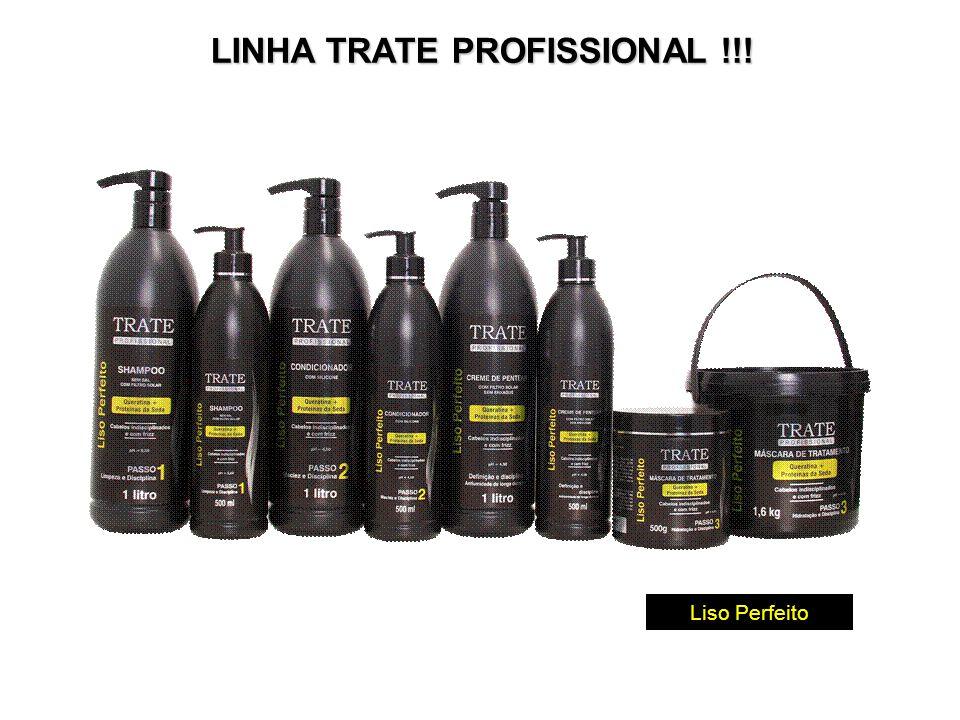 LINHA TRATE PROFISSIONAL !!! Liso Perfeito