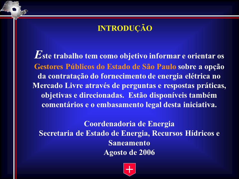 INTRODUÇÃO E ste trabalho tem como objetivo informar e orientar os Gestores Públicos do Estado de São Paulo sobre a opção da contratação do fornecimen