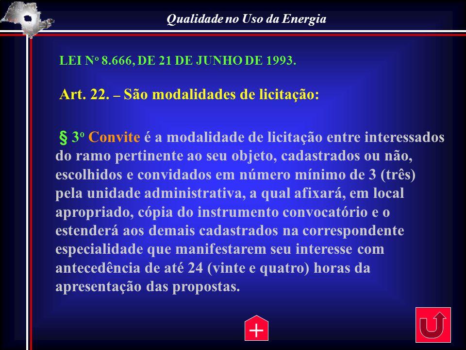 Qualidade no Uso da Energia Art. 22. – São modalidades de licitação: § 3 o Convite é a modalidade de licitação entre interessados do ramo pertinente a