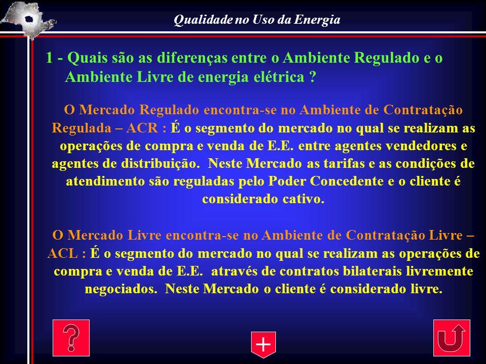 Qualidade no Uso da Energia 12 - Com quem são assinados os contratos de uso do sistema e de conexão .