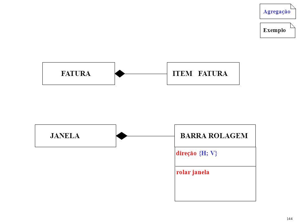 FATURAITEM FATURA JANELABARRA ROLAGEM Exemplo Agregação 144 direção {H; V} rolar janela