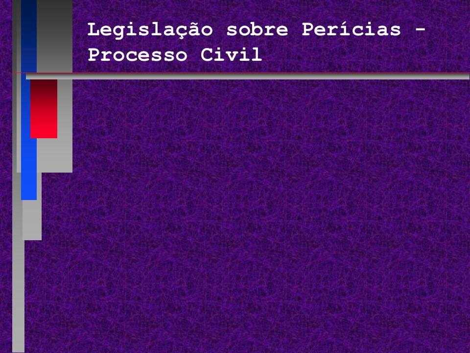 Legislação sobre Perícias - Processo Civil