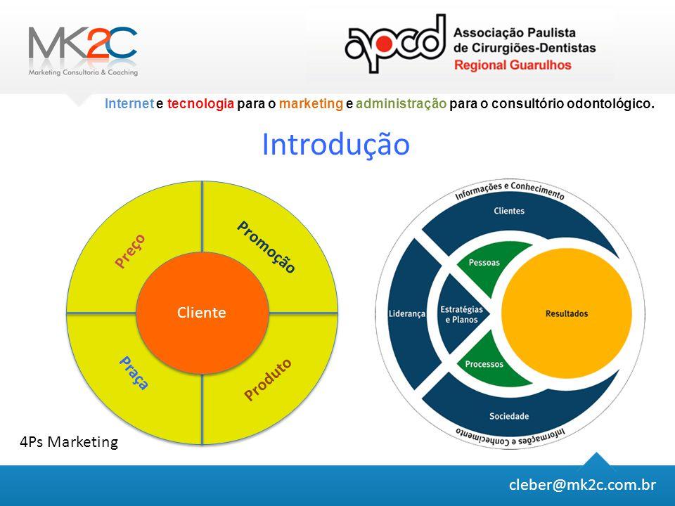 cleber@mk2c.com.br Internet e tecnologia para o marketing e administração para o consultório odontológico.