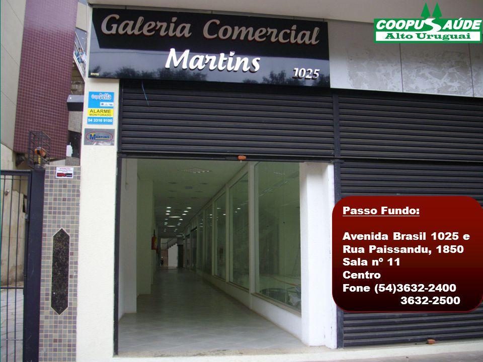 Passo Fundo: Avenida Brasil 1025 e Rua Paissandu, 1850 Sala nº 11 Centro Fone (54)3632-2400 3632-2500 Passo Fundo: Avenida Brasil 1025 e Rua Paissandu, 1850 Sala nº 11 Centro Fone (54)3632-2400 3632-2500