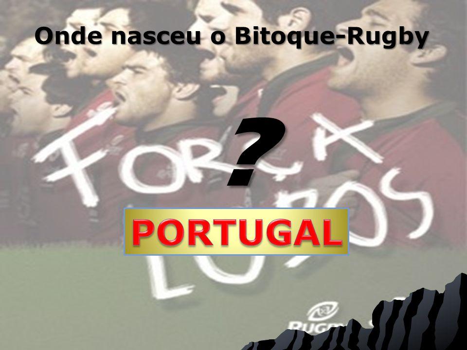 Onde nasceu o Bitoque-Rugby ?