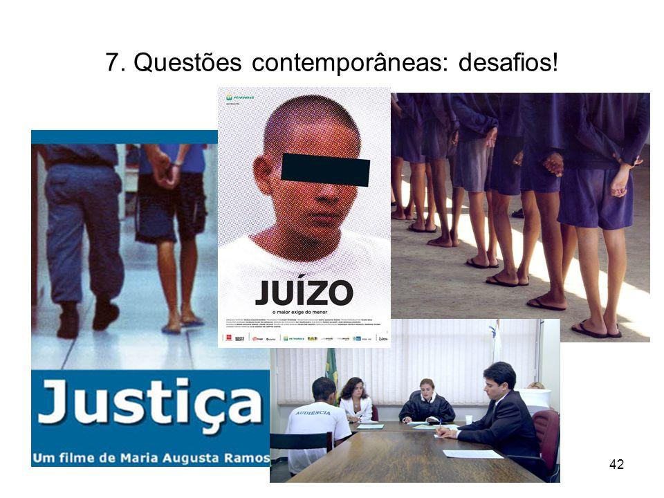 7. Questões contemporâneas: desafios! 42