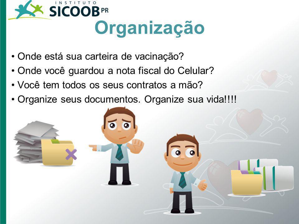 Organização Onde está sua carteira de vacinação? Onde você guardou a nota fiscal do Celular? Você tem todos os seus contratos a mão? Organize seus doc