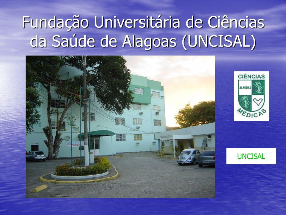 Fundação Universitária de Ciências da Saúde de Alagoas (UNCISAL) UNCISAL