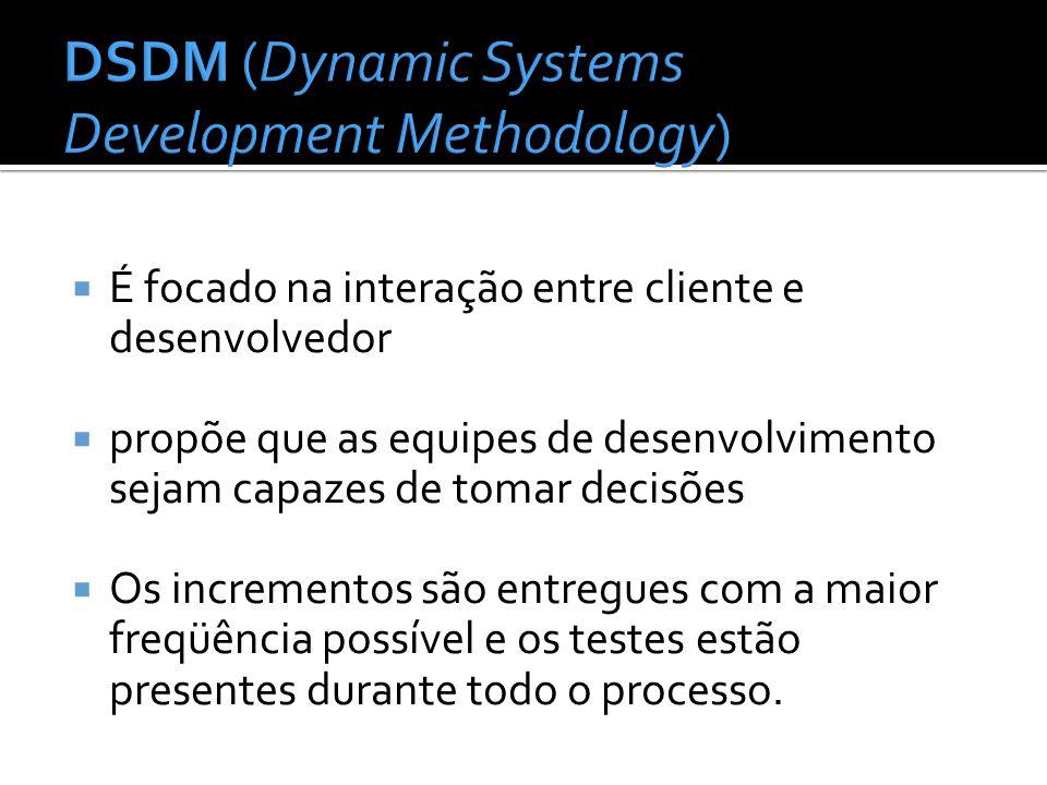 É focado na interação entre cliente e desenvolvedor propõe que as equipes de desenvolvimento sejam capazes de tomar decisões Os incrementos são entreg