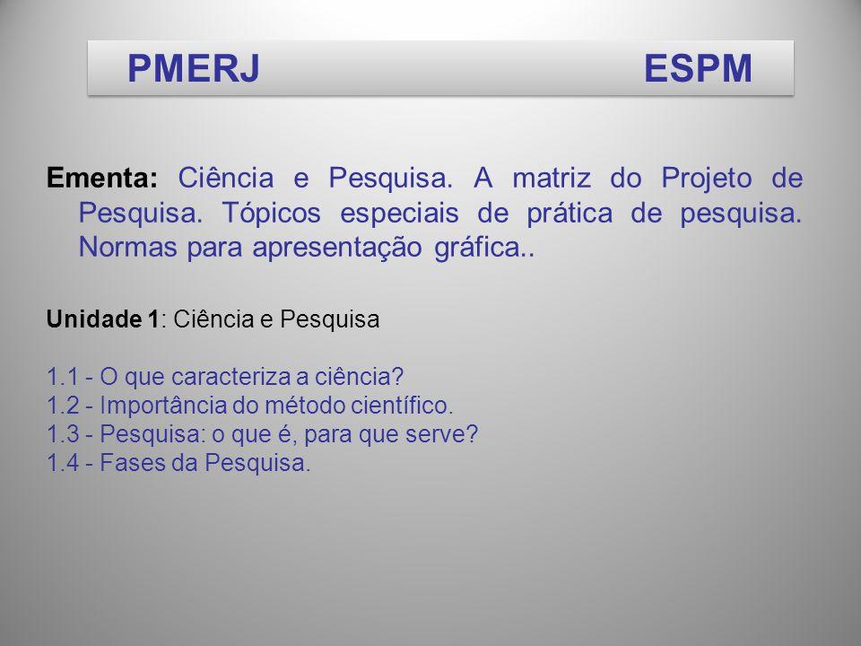 Ementa: Ciência e Pesquisa.A matriz do Projeto de Pesquisa.