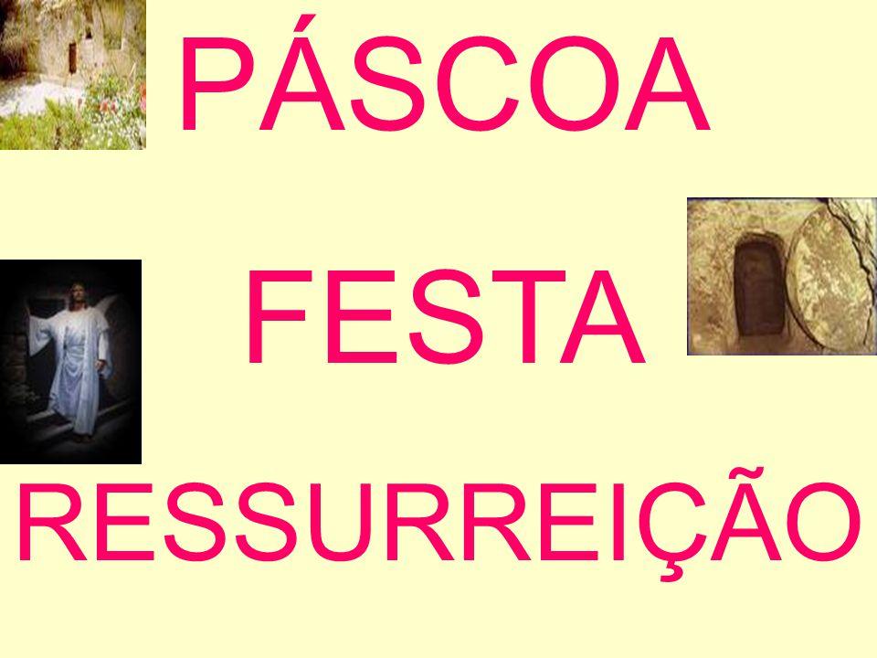 PÁSCOA - ALELUIA No início era o nome da festa que os pastores faziam na entrada da primavera.