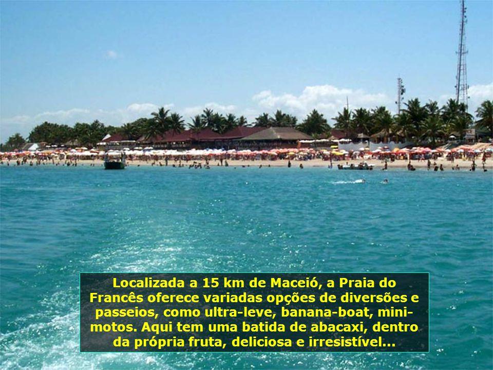 A belíssima Praia do Francês, em Marechal Deodoro, com índice zero de poluição. Um recanto maravilhoso, na cidade que foi a primeira capital do estado