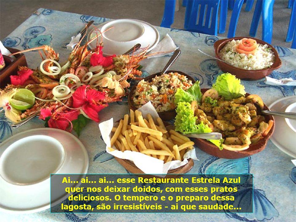 E vamos para Barra de Santo Antônio, no Restaurante Estrela Azul, da Ilha da Crôa – um paraíso dentro do próprio paraíso, beleza singular, local acolh