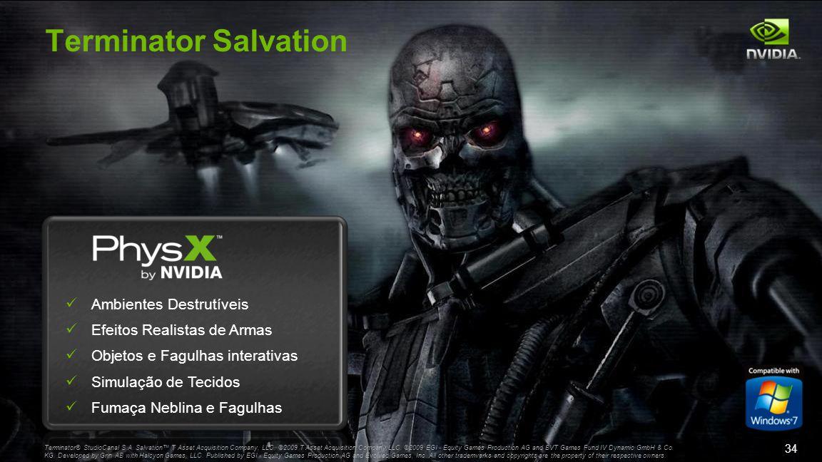Terminator Salvation Ambientes Destrutíveis Efeitos Realistas de Armas Objetos e Fagulhas interativas Simulação de Tecidos Fumaça Neblina e Fagulhas Terminator® StudioCanal S.A.