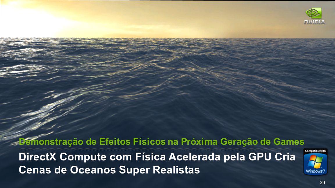 39 DirectX Compute com Física Acelerada pela GPU Cria Cenas de Oceanos Super Realistas Demonstração de Efeitos Físicos na Próxima Geração de Games