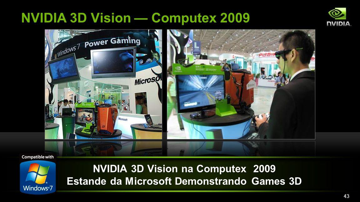 NVIDIA 3D Vision Computex 2009 NVIDIA 3D Vision na Computex 2009 Estande da Microsoft Demonstrando Games 3D 43