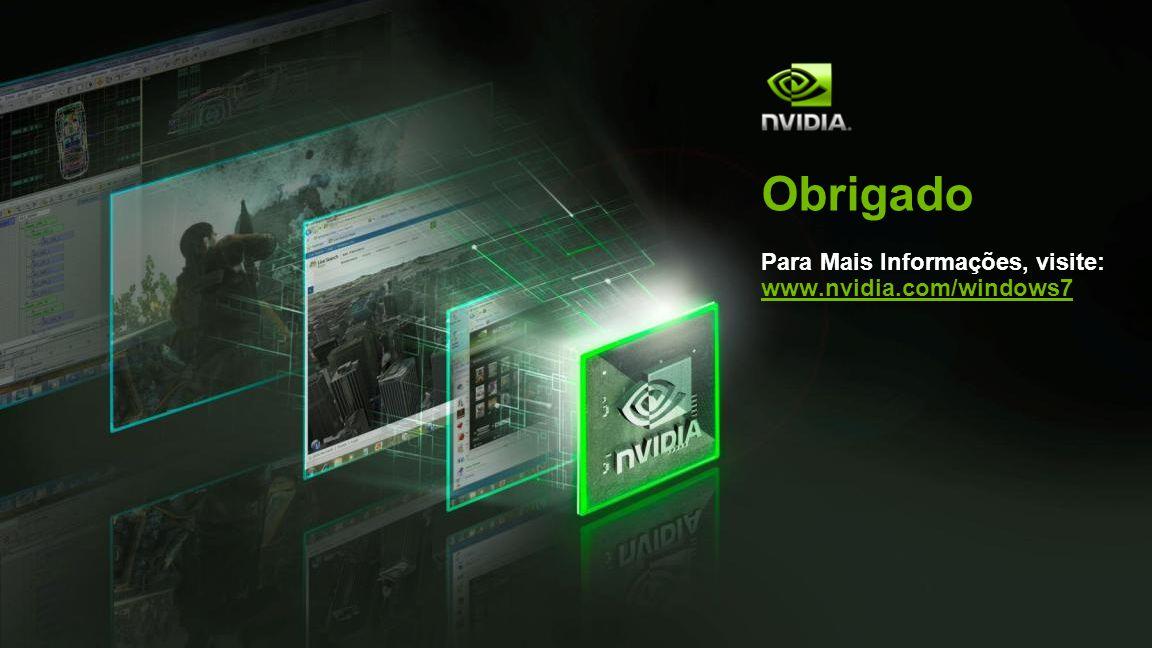Obrigado Para Mais Informações, visite: www.nvidia.com/windows7 www.nvidia.com/windows7