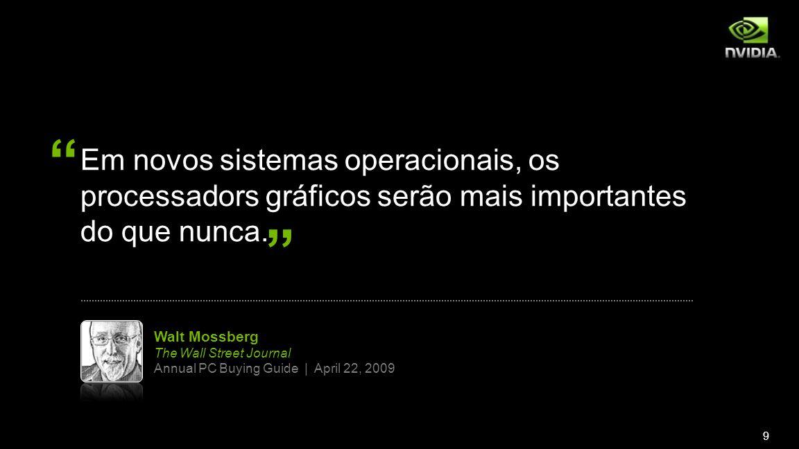 Walt Mossberg Quote Em novos sistemas operacionais, os processadors gráficos serão mais importantes do que nunca.