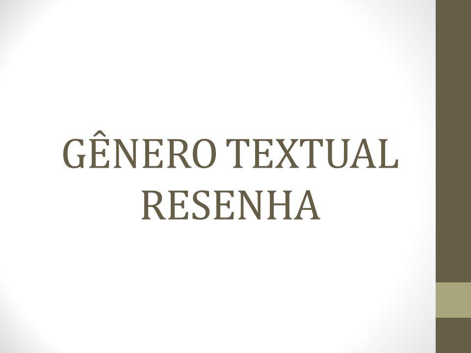 GÊNERO TEXTUAL RESENHA
