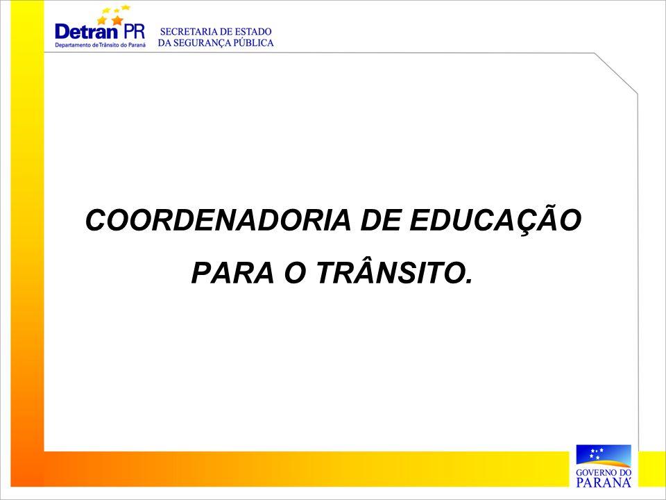 COORDENADORIA DE EDUCAÇÃO PARA O TRÂNSITO.