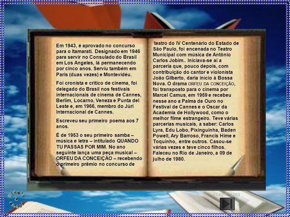 MARCUS VINICIUS DE MELLO MORAES Nasceu a 19 de outubro de 1913, no bairro da Gávea, Rio de Janeiro, filho de Clodoaldo Pereira da Silva Moraes e Lydia