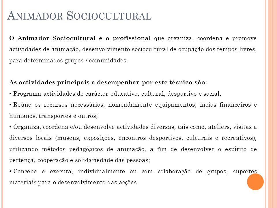 A NIMADOR S OCIOCULTURAL O Animador Sociocultural é o profissional que organiza, coordena e promove actividades de animação, desenvolvimento sociocultural de ocupação dos tempos livres, para determinados grupos / comunidades.