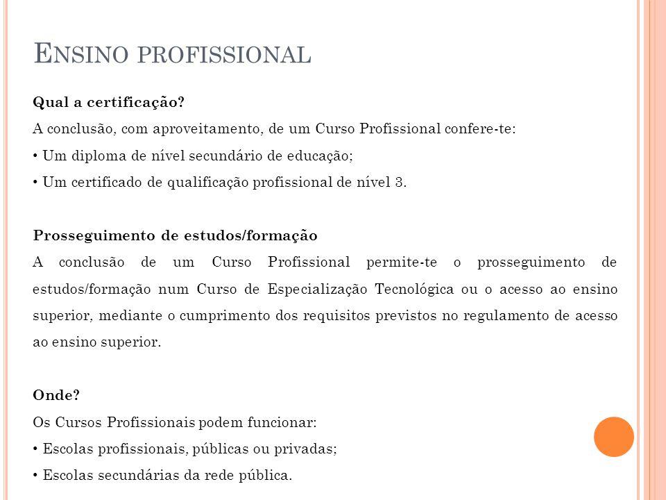 E NSINO PROFISSIONAL Qual a certificação.