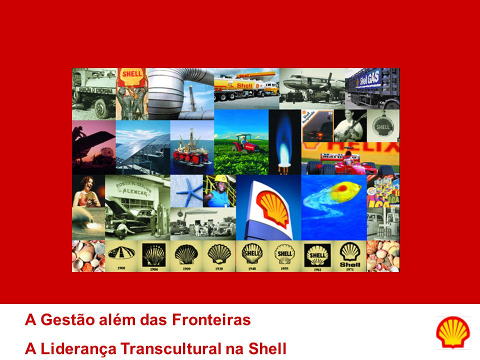 A Gestão além das Fronteiras A Liderança Transcultural na Shell
