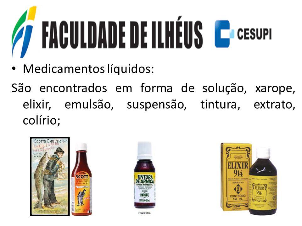 Medicamentos líquidos: São encontrados em forma de solução, xarope, elixir, emulsão, suspensão, tintura, extrato, colírio;